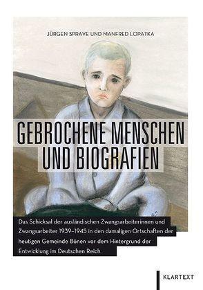 Gebrochene Menschen und Biografien von Lopatka,  Manfred, Sprave,  Jürgen