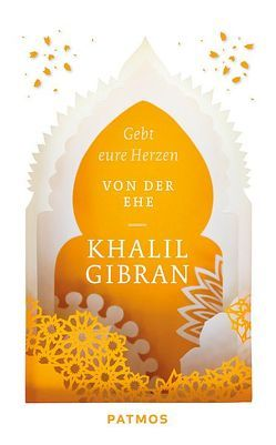 Gebt eure Herzen von Gibran,  Khalil