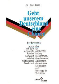 Gebt unserem Deutschland eine Chance von Kappel,  Heiner