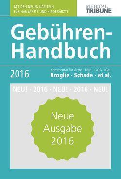 Gebühren-Handbuch 2016 von Broglie,  Maximilian G., Pranschke-Schade,  Stefanie, Schade,  Hans-Joachim