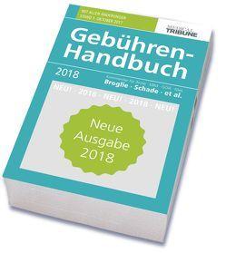 Gebühren-Handbuch 2018 von Broglie,  Maximilian G., Pranschke-Schade,  Stefanie, Schade,  Hans-Joachim