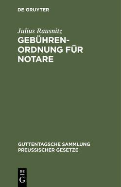 Gebührenordnung für Notare von Rausnitz,  Julius