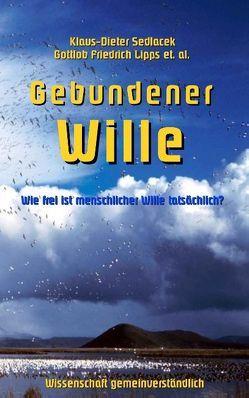 Gebundener Wille von Lipps,  Gottlob Friedrich, Sedlacek,  Klaus-Dieter