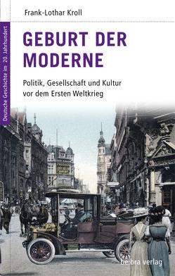 Geburt der Moderne von Görtemaker,  Manfred, Kroll,  Frank-Lothar, Neitzel,  Sönke