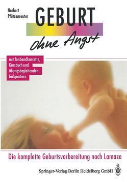 Geburt ohne Angst von Pfützenreuter,  Norbert