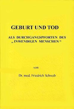 Geburt und Tod von Schwab,  Friedrich