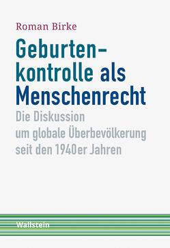 Geburtenkontrolle als Menschenrecht von Birke,  Roman