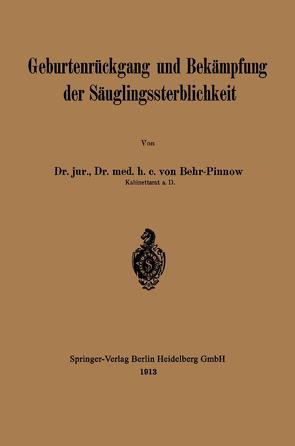 Geburtenrückgang und Bekämpfung der Säuglingssterblichkeit von von Behr-Pinnow,  Karl F. L.