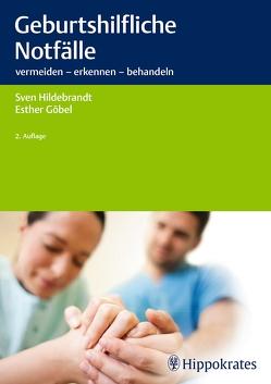 Geburtshilfliche Notfälle von Göbel,  Esther, Hildebrandt,  Sven