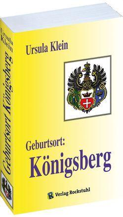 Geburtsort: Königsberg von Klein,  Ursula, Rockstuhl,  Harald