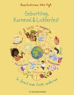 Geburtstag, Karneval & Lichterfest – So feiert man Feste anderswo von Kostrzewa,  Anne, Vigh,  Inka