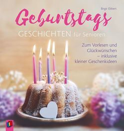 Geburtstagsgeschichten für Senioren von Ebbert,  Birgit