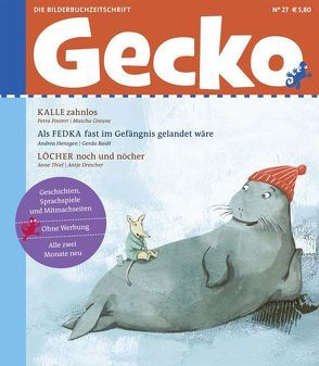 Gecko Kinderzeitschrift Band 27 von Drescher,  Antje, Greune,  Mascha, Hensgen,  Andrea, Postert,  Petra, Raidt,  Gerda, Rathje,  Muriel, Thiel,  Anne