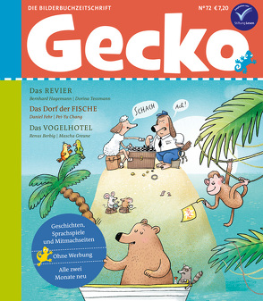 Gecko Kinderzeitschrift Band 72 von Berbig,  Renus, Chang,  Pei-Yu, Fehr,  Daniel, Greune,  Mascha, Hagemann,  Bernhard, Hattenhauer,  Ina, Tessmann,  Dorina