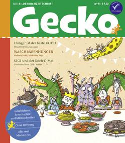 Gecko Kinderzeitschrift Band 73 von Charlier,  Till, Gailus,  Christian, Hattenhauer,  Ina, Hergane,  Yvonne, Hesse,  Lena, Laibl,  Melanie, Petrick,  Nina, Sieg,  Katharina, Straßer,  Susanne