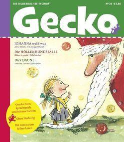 Gecko Kinderzeitschrift – Lesespaß für Klein und Groß / Gecko Kinderzeitschrift Band 26 von Charlier,  Till, Dunker,  Kristina, Dürr,  Julia, Leypold,  Kilian, Maar,  Anne, Muggenthaler,  Eva