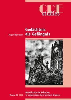 Gedächtnis als Gefängnis von Wehrmann,  Jürgen