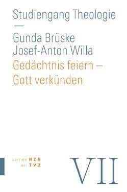 Gedächtnis feiern – Gott verkünden von Brüske,  Gunda, Willa,  Josef-Anton