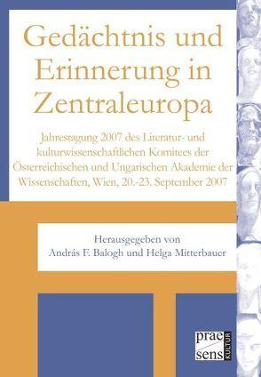 Gedächtnis und Erinnerung in Zentraleuropa von Balogh,  András F, Mitterbauer,  Helga