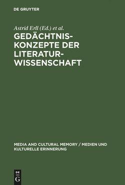 Gedächtniskonzepte der Literaturwissenschaft von Birk,  Hanne, Erll,  Astrid, Neumann,  Birgit, Nünning,  Ansgar