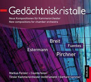 Gedächtniskristalle von Breit,  Bert, Estermann,  Kurt, Fuentes,  Arturo, Pirchner,  Werner