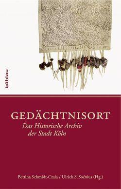 Gedächtnisort von Schmidt-Czaia,  Bettina, Soénius,  Ulrich S.