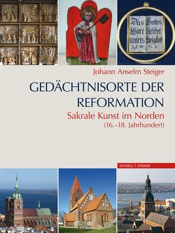 Gedächtnisorte der Reformation von Steiger,  Johann Anselm