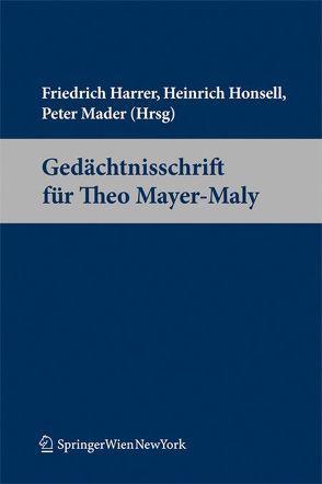 Gedächtnisschrift für Theo Mayer-Maly von Harrer,  Friedrich, Honsell,  Heinrich, Mader,  Peter