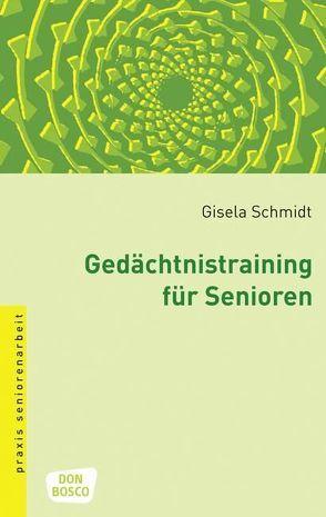 Gedächtnistraining für Senioren von Schmidt,  Gisela
