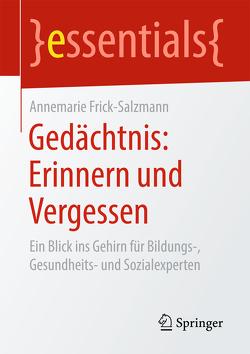 Gedächtnis: Erinnern und Vergessen von Frick-Salzmann,  Annemarie