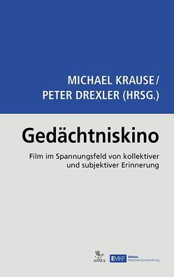 Gedächtniskino von Drexler,  Peter, Krause,  Michael