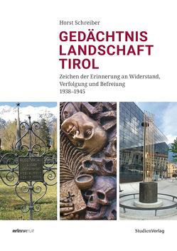 Gedächtnislandschaft Tirol von Schreiber,  Horst
