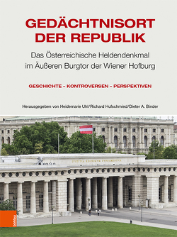 Gedächtnisort der Republik von Binder,  Dieter A., Hufschmied,  Richard, Uhl,  Heidemarie