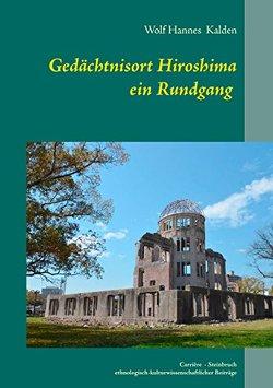 Gedächtnisort Hiroshima von Kalden,  Wolf Hannes