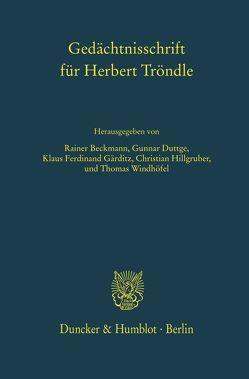 Gedächtnisschrift für Herbert Tröndle. von Beckmann,  Rainer, Duttge,  Gunnar, Gärditz,  Klaus Ferdinand, Hillgruber,  Christian, Windhöfel,  Thomas