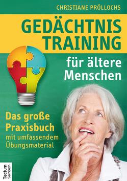 Gedächtnistraining für ältere Menschen von Pröllochs,  Christiane