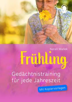 Gedächtnistraining für jede Jahreszeit – Frühling von Mallek,  Natali