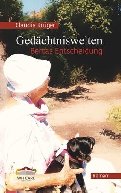 Gedächtniswelten, Bertas Entscheidung von Krüger,  Claudia