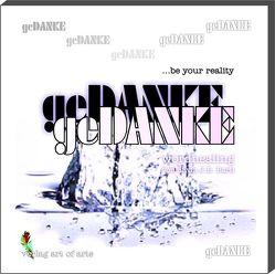 geDANKE… be your reality von Bartl,  Frederic, Bartl,  Silvia J