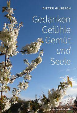 Gedanken · Gefühle · Gemüt und Seele von Gilsbach,  Dieter