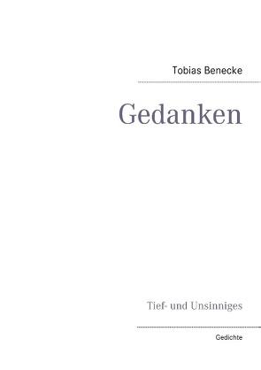 Gedanken von Benecke,  Tobias