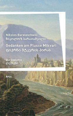 Gedanken am Flusse Mtkvari von Barataschwili,  Nikolos, Kirsch,  Rainer