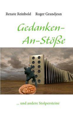 Gedanken-An-Stöße von Grandjean,  Roger, Reinbold,  Renate