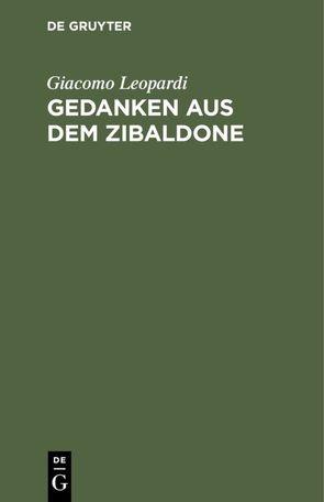 Gedanken aus dem Zibaldone von Leopardi,  Giacomo, Wolde,  Ludwig