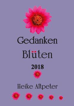 Gedanken Blüten 2018 von Altpeter,  Heike