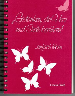 Gedanken, die Herz und Seele berühren von Prölß,  Gisela, Stark,  Karin