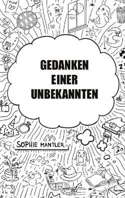 Gedanken einer Unbekannten von Mantler,  Sophie
