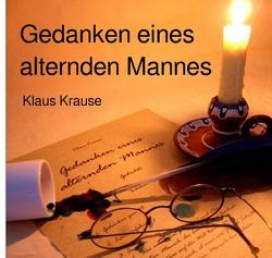 Gedanken eines alternden Mannes von Krause,  Klaus