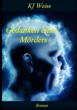 Gedanken eines Mörders von Weiss,  KJ