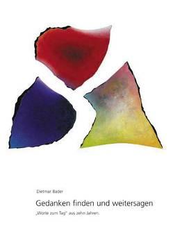 Gedanken finden und weitersagen von Bader,  Dietmar, Jochims,  Raimer